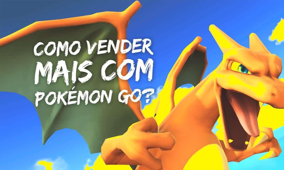 Como vender mais com Pokémon GO