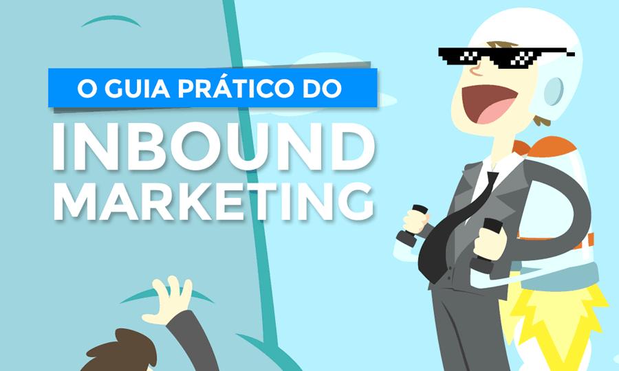 Inbound Marketing: entenda de vez com este guia prático!