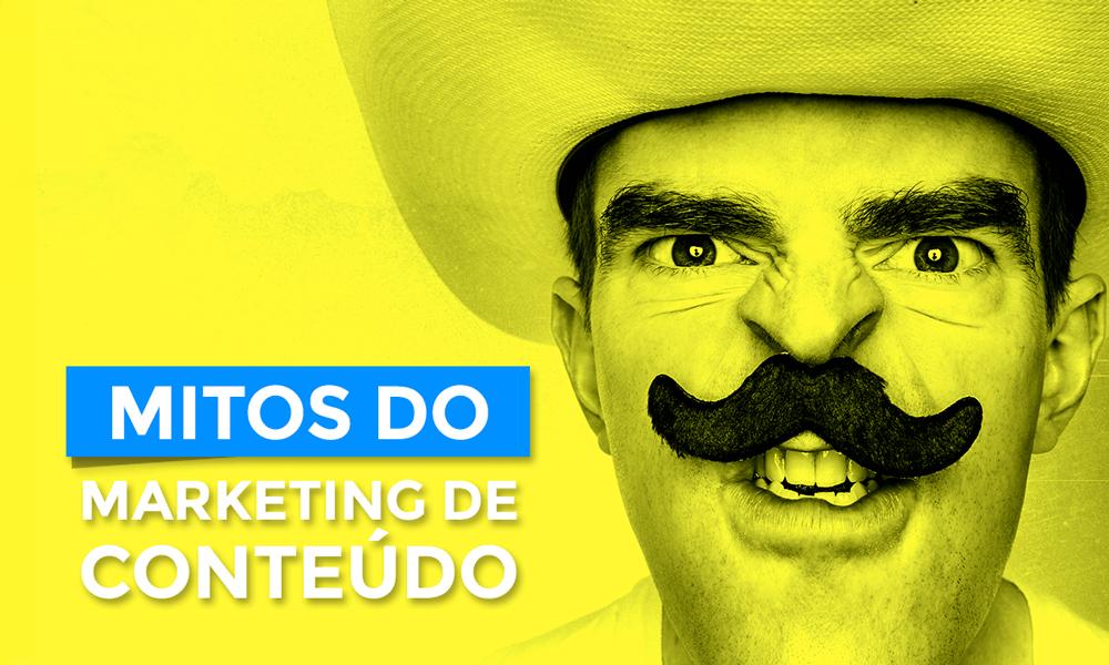 mitos marketing de conteúdo