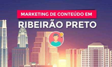 Como o Marketing de Conteúdo fará sua empresa crescer em Ribeirão Preto