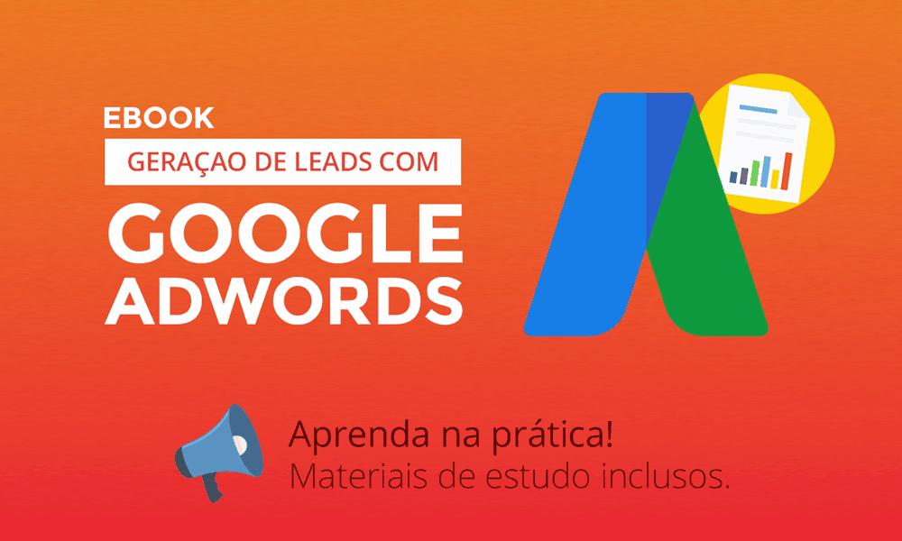Como gerar leads com o Google AdWords