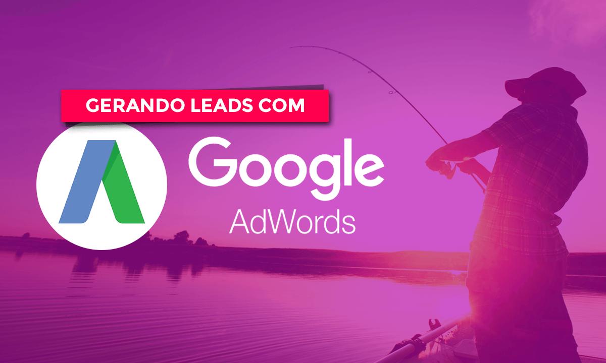 gerar leads com o Google Adwords