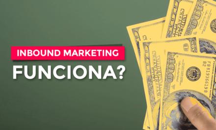 O Inbound Marketing funciona mesmo? 5 fatos que comprovam sua eficácia