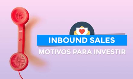 Inbound Sales: o que é e porque você deve investir nesse modelo