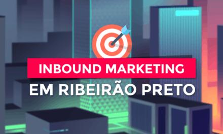 Inbound Marketing em Ribeirão Preto: por que vale a pena investir?