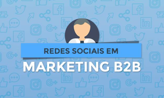 Dicas práticas de como incluir Redes Sociais no seu Plano de Marketing B2B