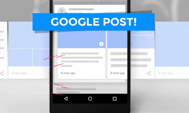 Google Post: como usá-lo e aproveitá-lo para o seu negócio?