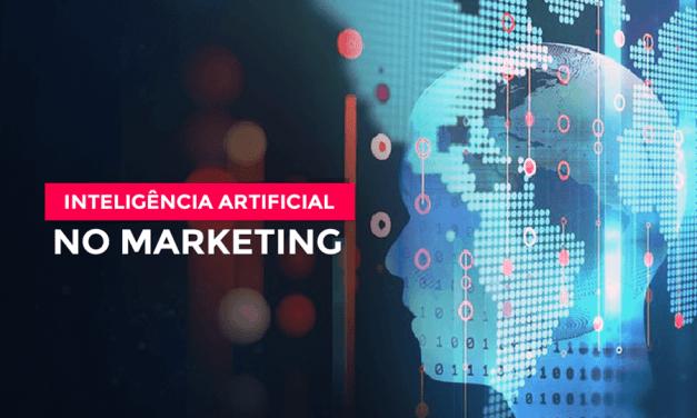 Inteligência Artificial no Marketing: Como Utilizar?