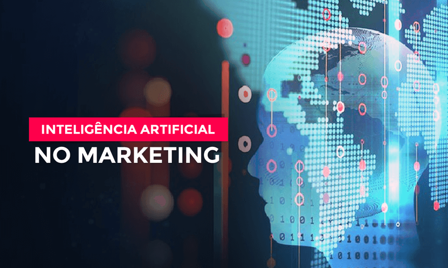 Inteligência Artificial no Marketing: Como Utilizar?